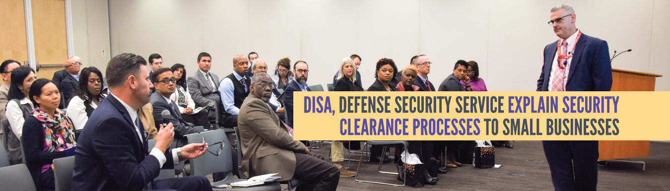 DISA, Defense Security Service explain security clearance processes to small businesses